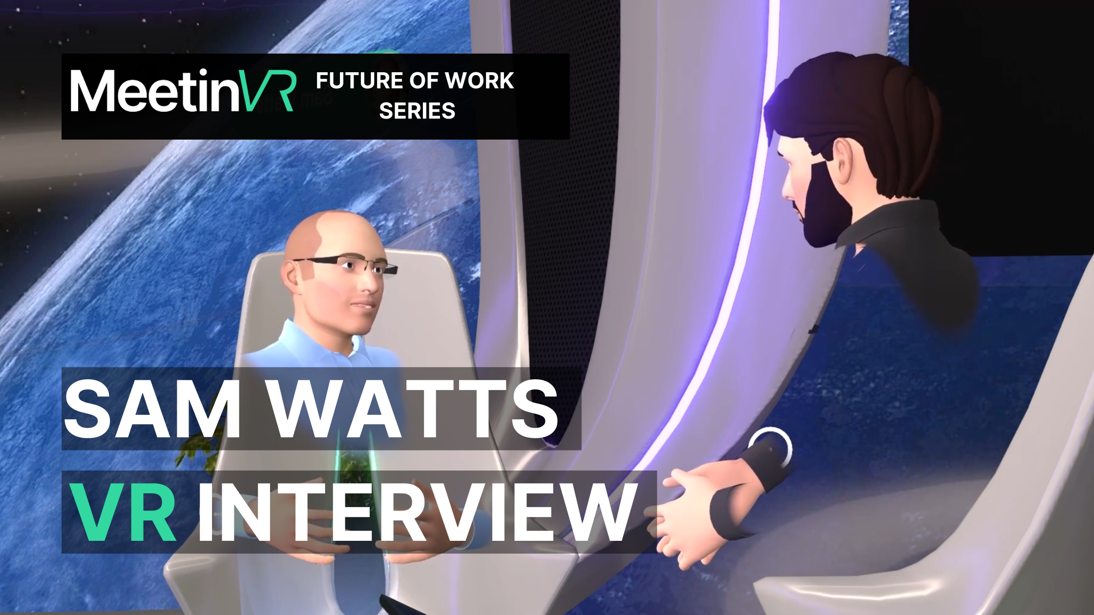 sam watts full interview meetinvr make real